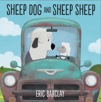 Sheep Dog and Sheep Sheep / Eric Barclay.