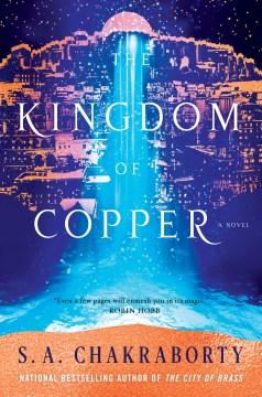 The kingdom of copper S.A. Chakraborty.