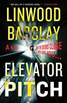 Elevator pitch : a novel / Linwood Barclay.