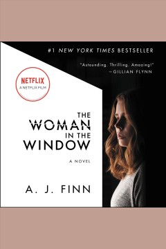The woman in the window : a novel [electronic resource] / A.J. Finn.