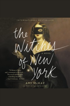 The witches of New York : a novel [electronic resource] / Ami McKay.