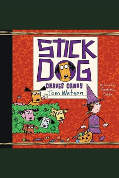 Stick dog craves candy [electronic resource] / Tom Watson.