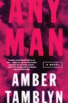 Any man a novel / Amber Tamblyn.