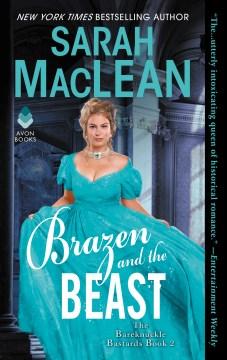 Brazen and the beast Bareknuckle Bastards Series, Book 2 / Sarah MacLean