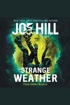 Strange weather : four short novels [electronic resource] / Joe Hill.