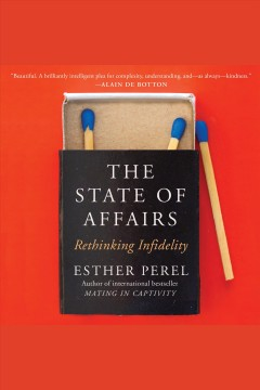 The state of affairs : rethinking infidelity [electronic resource] / Esther Perel.