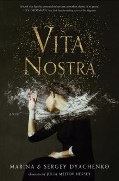 Vita nostra / by Marina and Sergey Dyachenko ; translation by Julia Meitov Hersey.