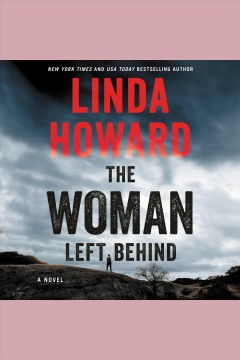 The woman left behind [electronic resource] / Linda Howard.