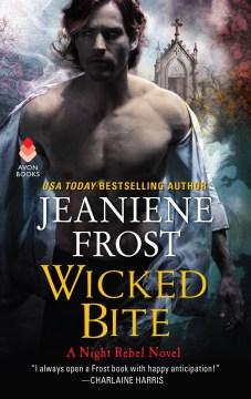 Wicked bite A Night Rebel Novel / Jeaniene Frost.
