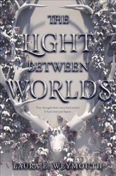 The light between worlds / Laura Weymouth.