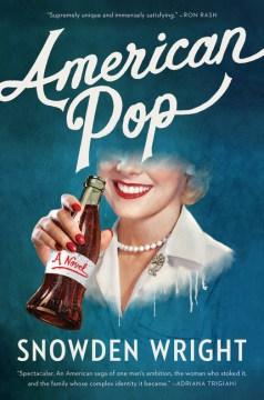 American pop : a novel / Snowden Wright.