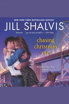 Chasing Christmas eve [electronic resource] / Jill Shalvis.