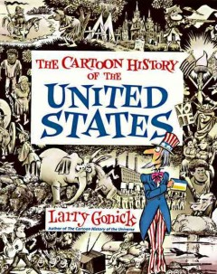 The cartoon history of the United States / Larry Gonick.
