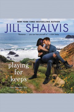 Playing for keeps [electronic resource] : A Heartbreaker Bay Novel / Jill Shalvis