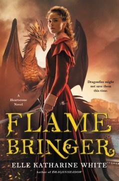 Flamebringer : A Heartstone Novel