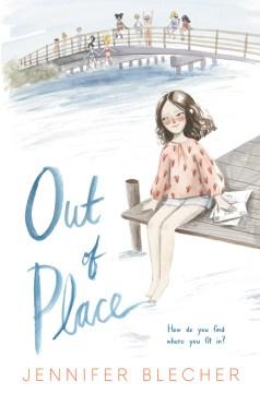 Out of place / Jennifer Blecher.