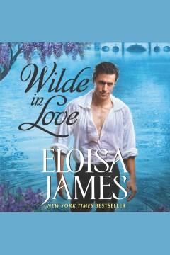 Wilde in love [electronic resource] / Eloisa James.
