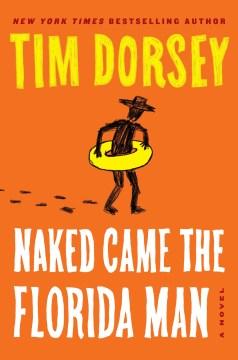 Naked came the Florida man Tim Dorsey.