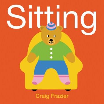 Sitting / Craig Frazier.