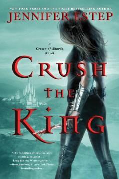 Crush the king Jennifer Estep.