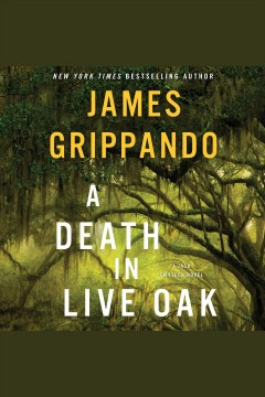 A death in Live Oak [electronic resource] / James Grippando.