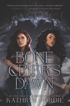 Bone Crier's dawn / Kathryn Purdie.
