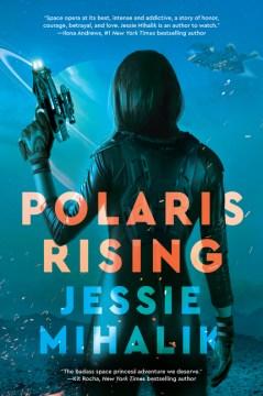 Polaris rising : a novel / Jessie Mihalik.
