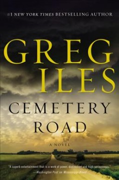 Cemetery Road : a novel / Greg Iles.