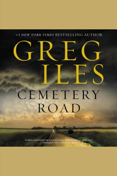 Cemetery Road : a novel [electronic resource] / Greg Iles.