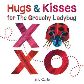 Hugs and Kisses for the Grouchy Ladybug