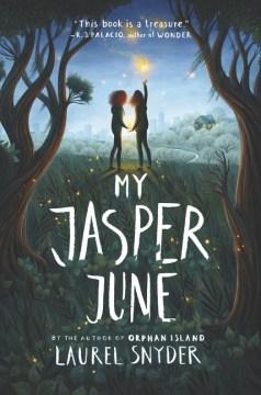 My Jasper June / Laurel Snyder.
