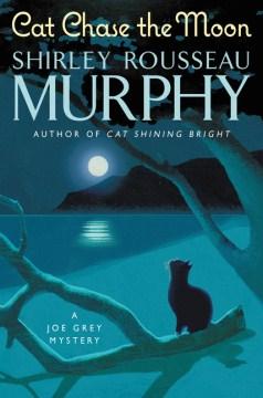 Cat chase the moon : a Joe Grey mystery