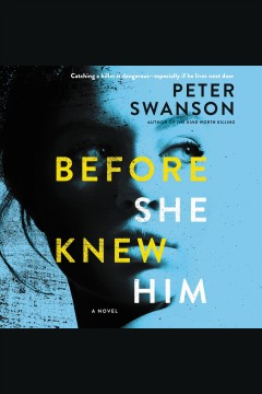 Before she knew him : a novel [electronic resource] / Peter Swanson.