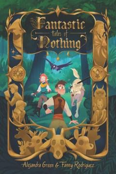 Fantastic tales of nothing Alejandra Green & Fanny Rodriguez.
