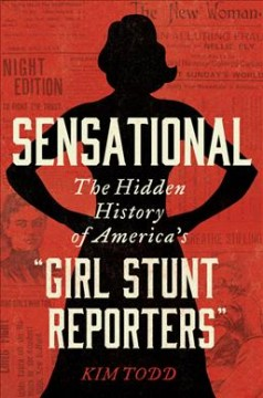 Sensational : the hidden history of America's