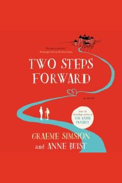 Two steps forward [electronic resource] : A Novel / Graeme Simsion