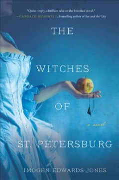 The witches of St. Petersburg : a novel / Imogen Edwards-Jones.