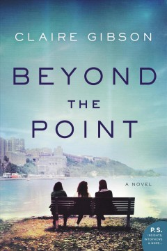 Beyond the point A Novel / Claire Gibson