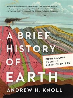 A brief history of Earth : four billion years in eight chapters / Andrew H. Knoll.