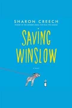 Saving Winslow [electronic resource] / Sharon Creech.