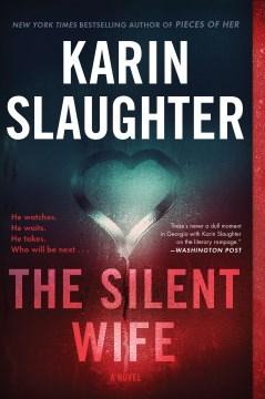 The silent wife A Novel / Karin Slaughter