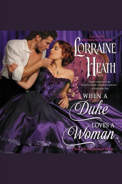 When a duke loves a woman [electronic resource] / Lorraine Heath.