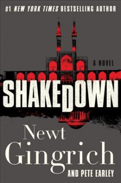 Shakedown : a novel / Newt Gingrich and Pete Earley.
