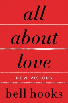 All about love : new visions bell hooks.
