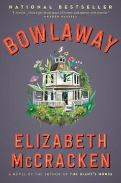 Bowlaway : a novel / Elizabeth McCracken.