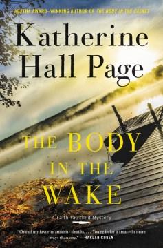The body in the wake / A Faith Fairchild Mystery