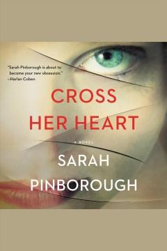 Cross her heart : a novel [electronic resource] / Sarah Pinborough.