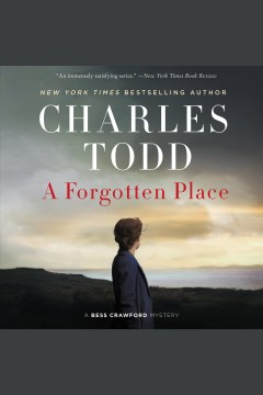A forgotten place [electronic resource] / Charles Todd.
