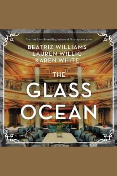 The glass ocean [electronic resource] / Beatriz Williams.
