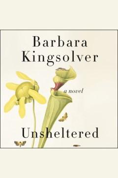 Unsheltered [electronic resource] / Barbara Kingsolver.